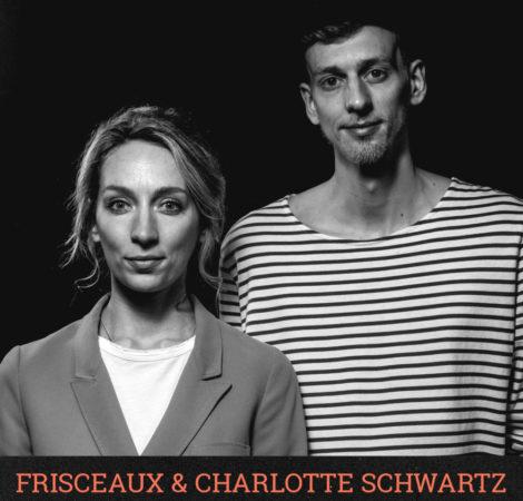 Frisceaux & Charlotte Schwarz